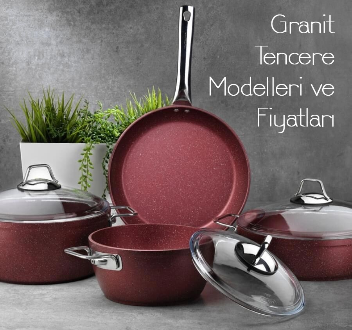 Granit Tencere Özellikleri ve Modelleri Hakkında Kısaca Granit Tencere